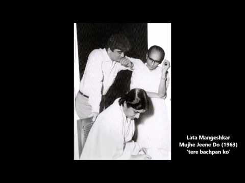 Lata Mangeshkar - Mujhe Jeene Do (1963) - 'tere bachpan ko'