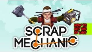 HOW TO RUN SCRAP MECHANIC ON A LOW END PC
