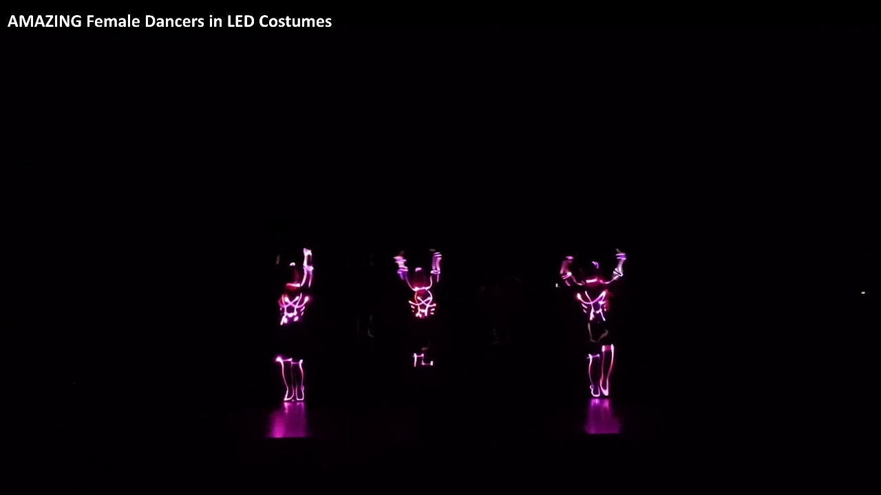 AMAZING Female Dancers in LED Costumes
