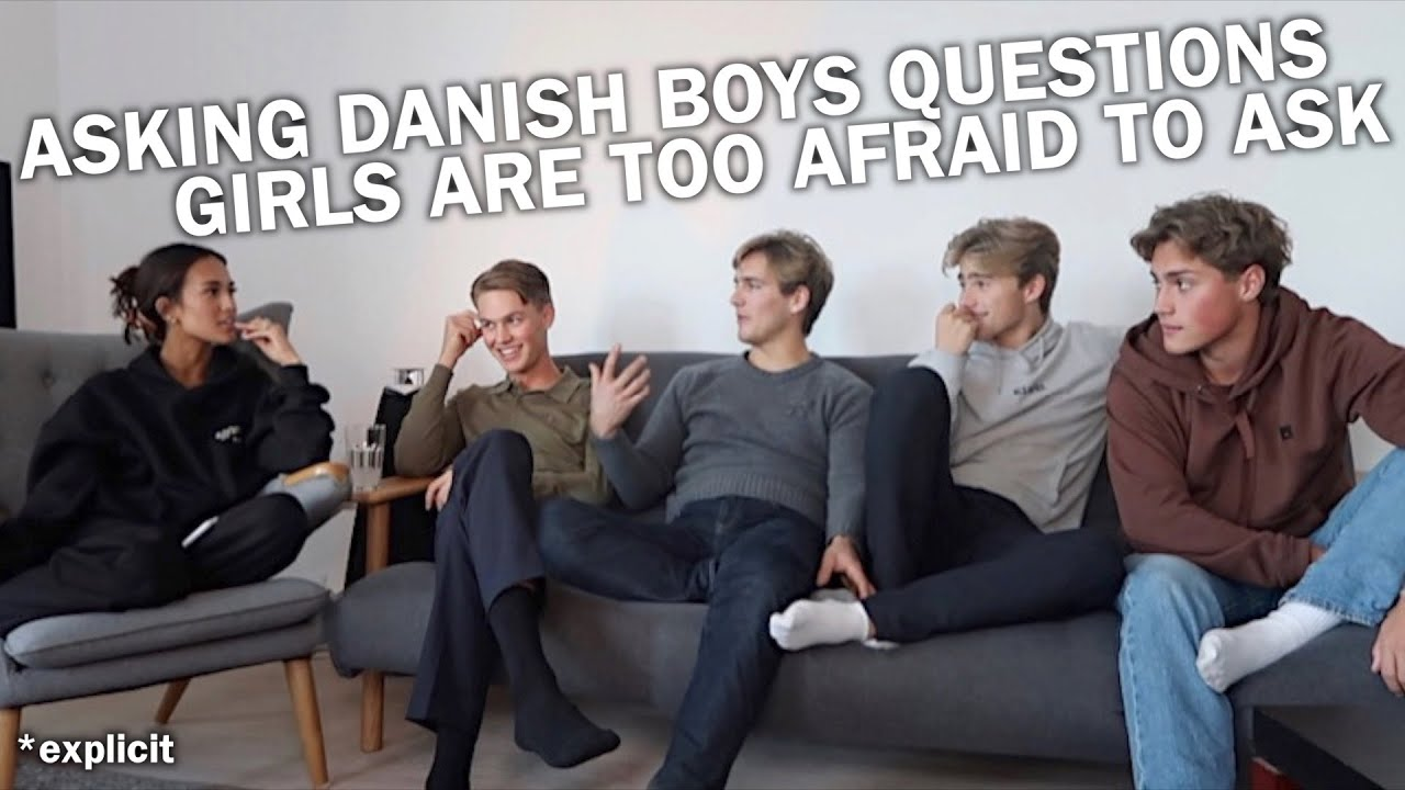 Download asking *danish boys* questions girls are too afraid to ask them