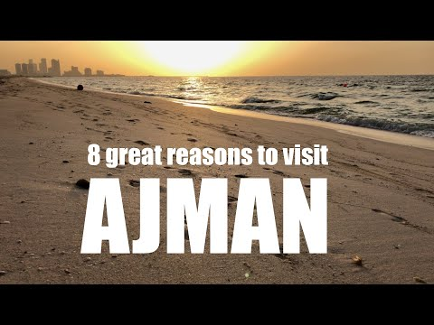 Ajman - 8 great reasons to visit