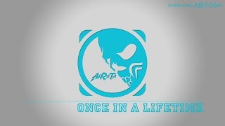 Once In A Lifetime by Johan Glossner - [2010s Pop Music]