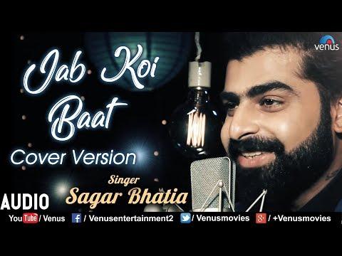 Jab Koi Baat Bigad Jaye - Cover Version | Sagar Bhatia | Best Bollywood Romantic Songs 2018