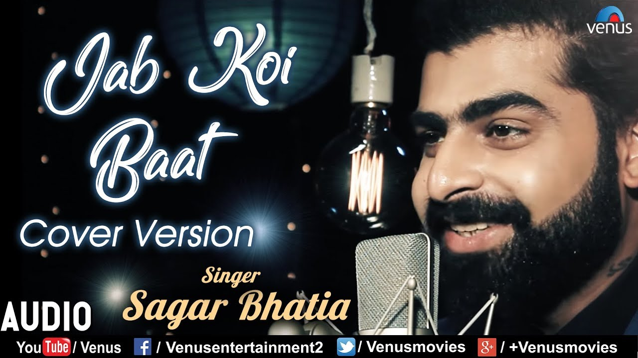 jab koi baat bigad jaye full song download new version