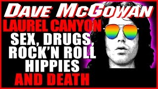 Laurel Canyon, Weird Scenes Inside the Canyon, Sex, Drugs, Rock'n Roll, & DEATH, Dave McGowan