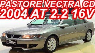 Pastore Chevrolet Vectra CD 2004 AT 2.2 16v