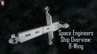 Space Engineers Ship Overview - Star Wars B-Wing