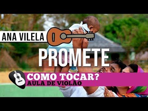 COMO TOCAR   PROMETE (Ana Vilela) AULA NO VIOLÃO