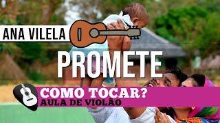 Baixar COMO TOCAR | PROMETE (Ana Vilela) AULA NO VIOLÃO