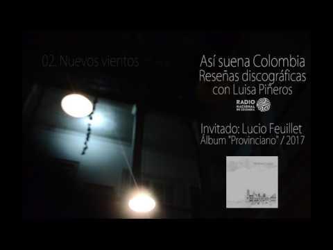 """""""Provinciano"""" de Lucio Feuillet en Suena Colombia - (Radio Nacional) - Audio"""