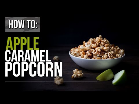 HOW TO: APPLE CARAMEL POPCORN