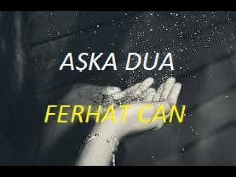 AŞKA DUA - FERHAT CAN