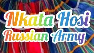 Russian Army - Nkata Hosi [Hit] ft Maraji