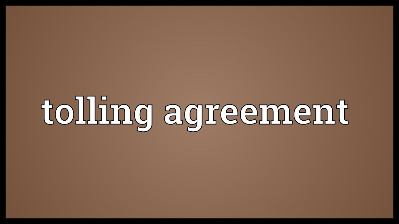 Tolling Agreement Meaning Youtube