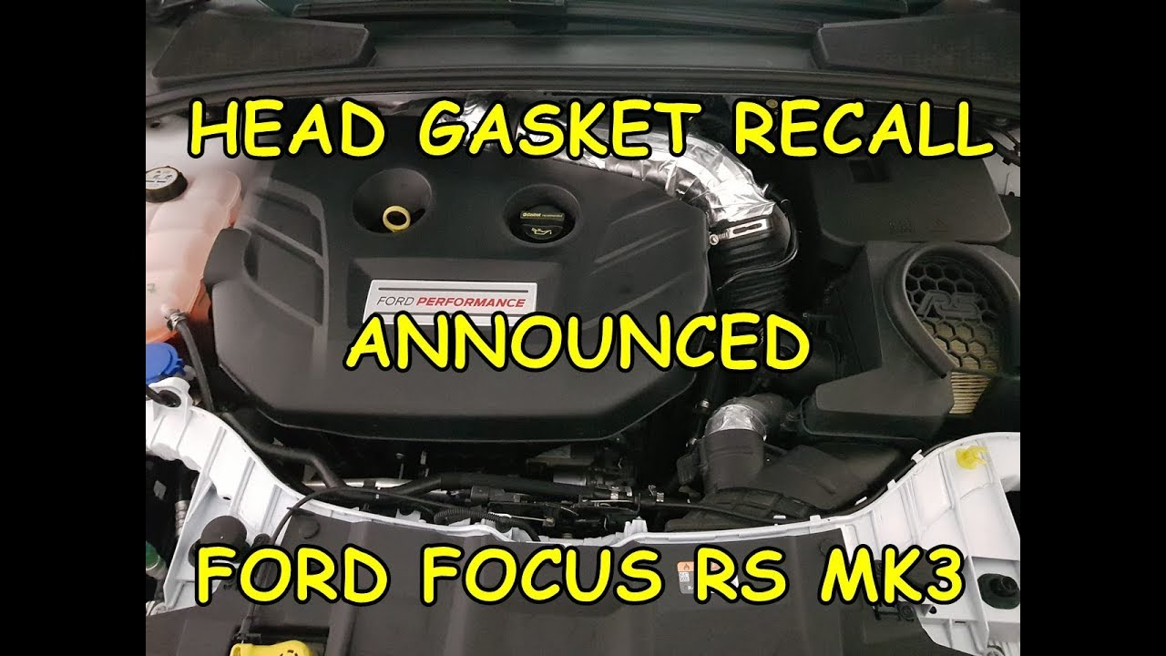 head gasket official recall ford focus rs mk3 all you need. Black Bedroom Furniture Sets. Home Design Ideas