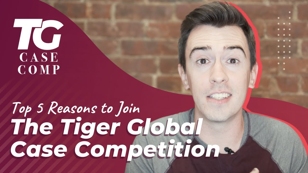 Top 5 Reasons to Join the Tiger Global Case Competition