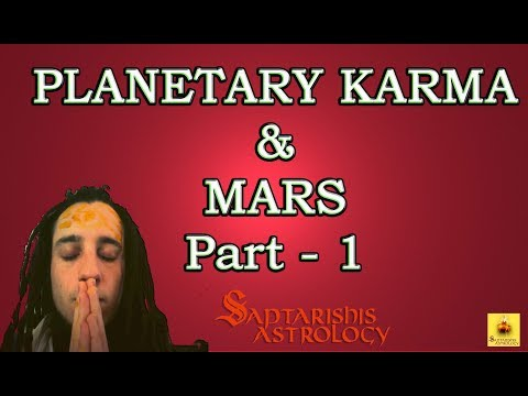 How To Improve Our Planetary Karma With Mars : Part 1