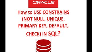 Constraints (NOT NULL, UNIQUE, DEFAULT, PRIMARY KEY, CHECK) in SQL with examples | SQL Tutorial