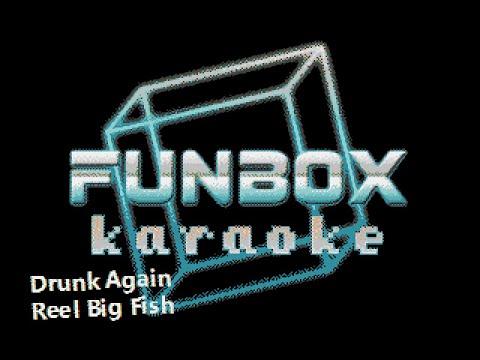 Reel Big Fish - Drunk Again (Funbox Karaoke)
