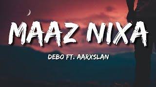 Maaz Nixa - Debo ft. AARXSLAN (Lyrics)