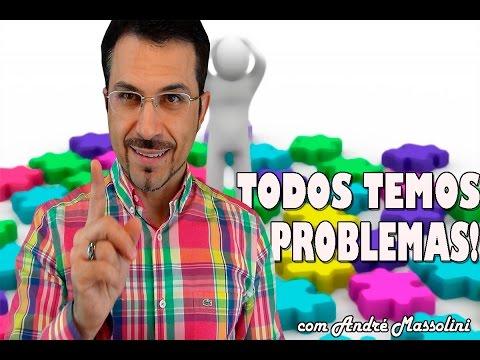 André Massolini - Todos temos problemas!