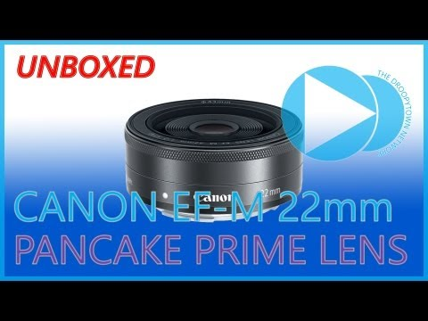 """Canon EF-M 22mm f/2 STM Pancake Prime Lens For EOS M Mirrorless Digital Camera """"Unboxing"""" & Hands-On"""