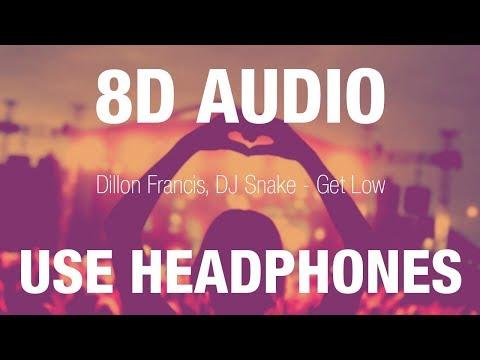 Dillon Francis, DJ Snake - Get Low | 8D AUDIO