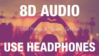 Dillon Francis, DJ Snake - Get Low | 8D AUDIO