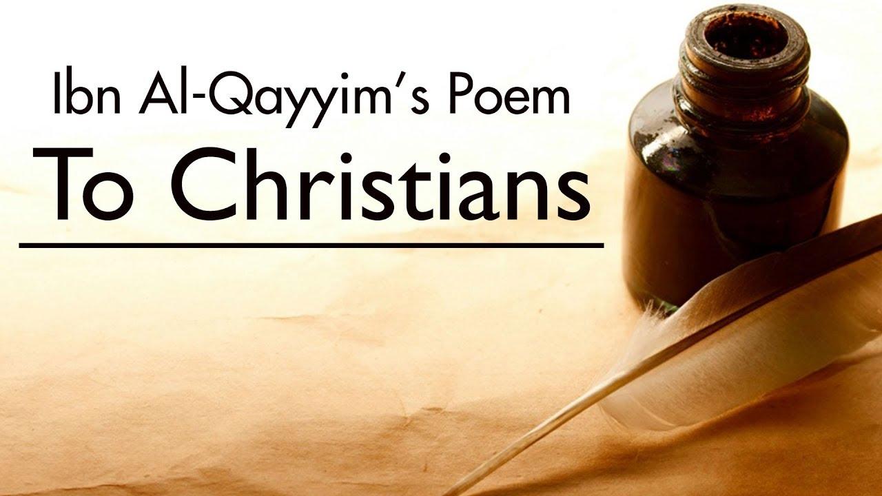 Ibn Al-Qayyim's Poem To Christians