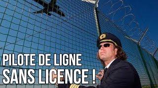 ✈ Pilote de ligne pendant 13 ans, sans aucune licence - Histoires de Vols #6