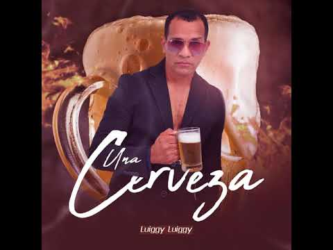 Luiggy Luiggy - Una Cerveza ( Bachata 2018 )