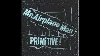 Mr. Airplane Man - Blue As I Can Be
