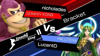SmashG Sling II - nicholades (Donkey Kong, Incineroar) vs. LucentD (Palutena, Bayonetta) [Bracket]