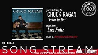 Chuck Ragan - Fixin to Die