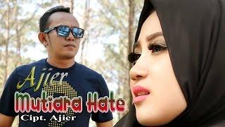 LAGU AJIER - MUTIARA HATE - (ALBUM MUTIARA HATE 2016)