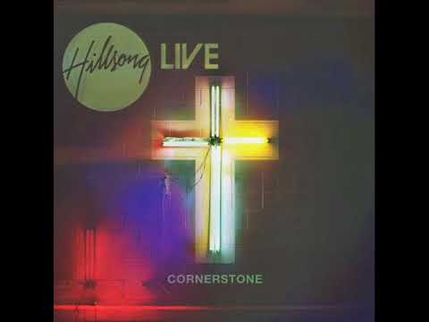 Hillsong - Cornerstone - Full Album