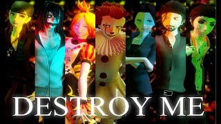 [MMD] [7 Fandom's] Mr.Kitty - Destroy me