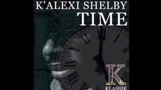 The Time Ep  /Luv Drops / KONG / Time  - By K' Alexi Shelby