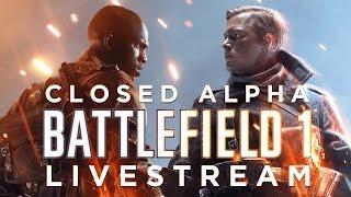 Battlefield 1 Closed Alpha Multiplayer Livestream