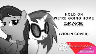 """Hold On, We're Going Home"" by Drake (Violin Cover) [PMV ft. Octavia & Vinyl] [SFM]"