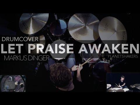 PLANETSHAKERS 'LET PRAISE AWAKEN' - Drumcover Markus Dinger