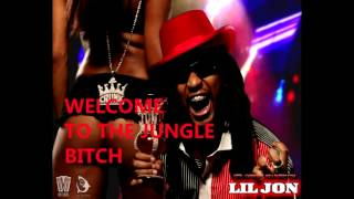 Lil Jon - Welcome to the jungle bitch