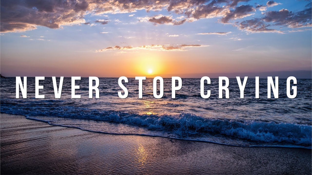 Never Stop Crying (David Wilkerson)