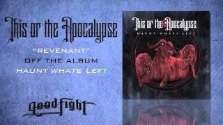 "This Or The Apocalypse ""Revenant"""