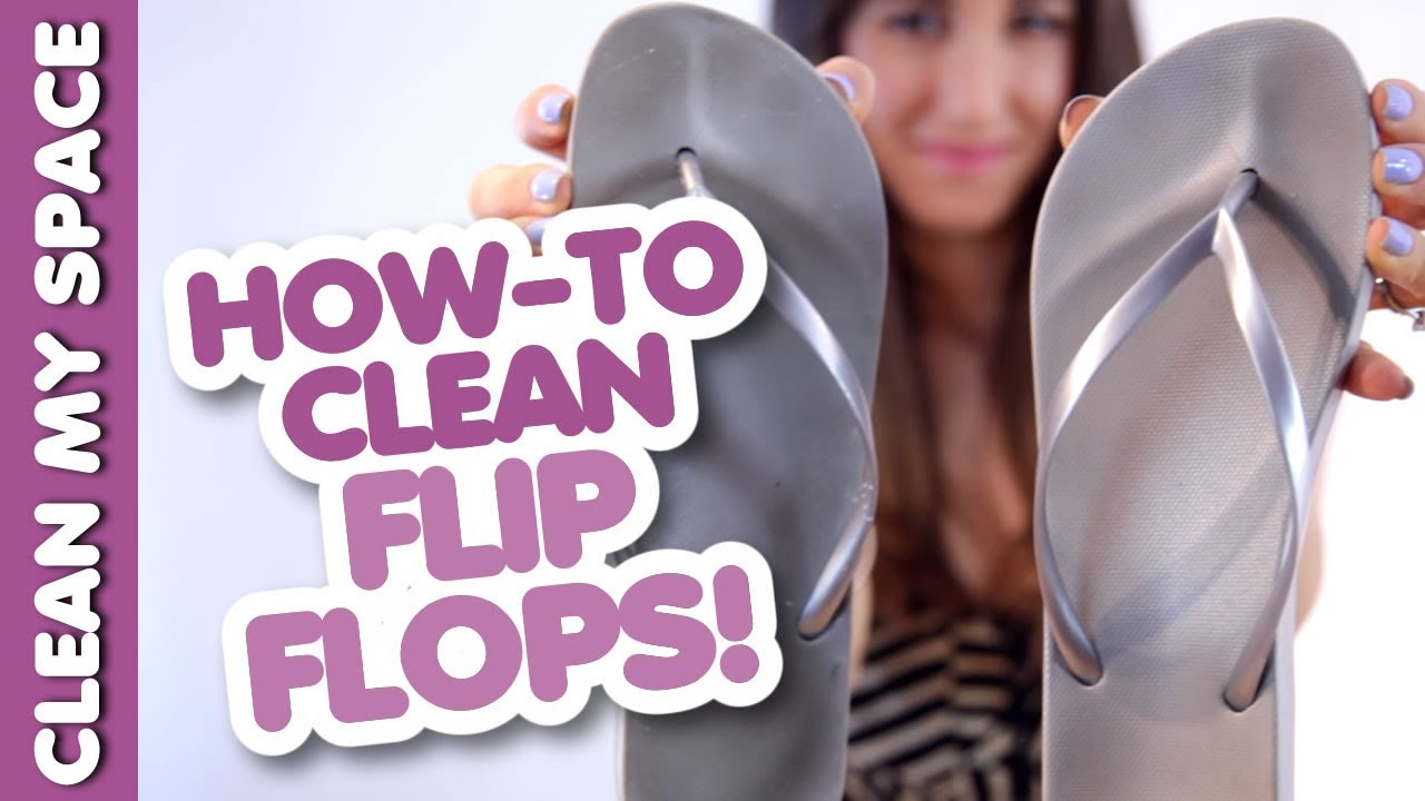 b342f225176ab0 How to Clean Your Flip-Flops! Save Time   Money Cleaning Shoes ...
