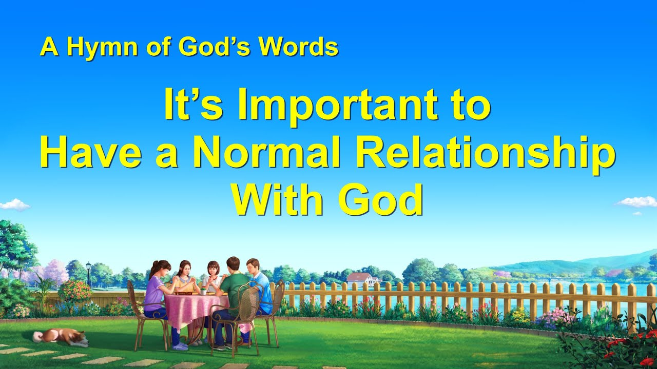 """""""It's Important to Have a Normal Relationship With God""""   English Christian Devotional Song"""