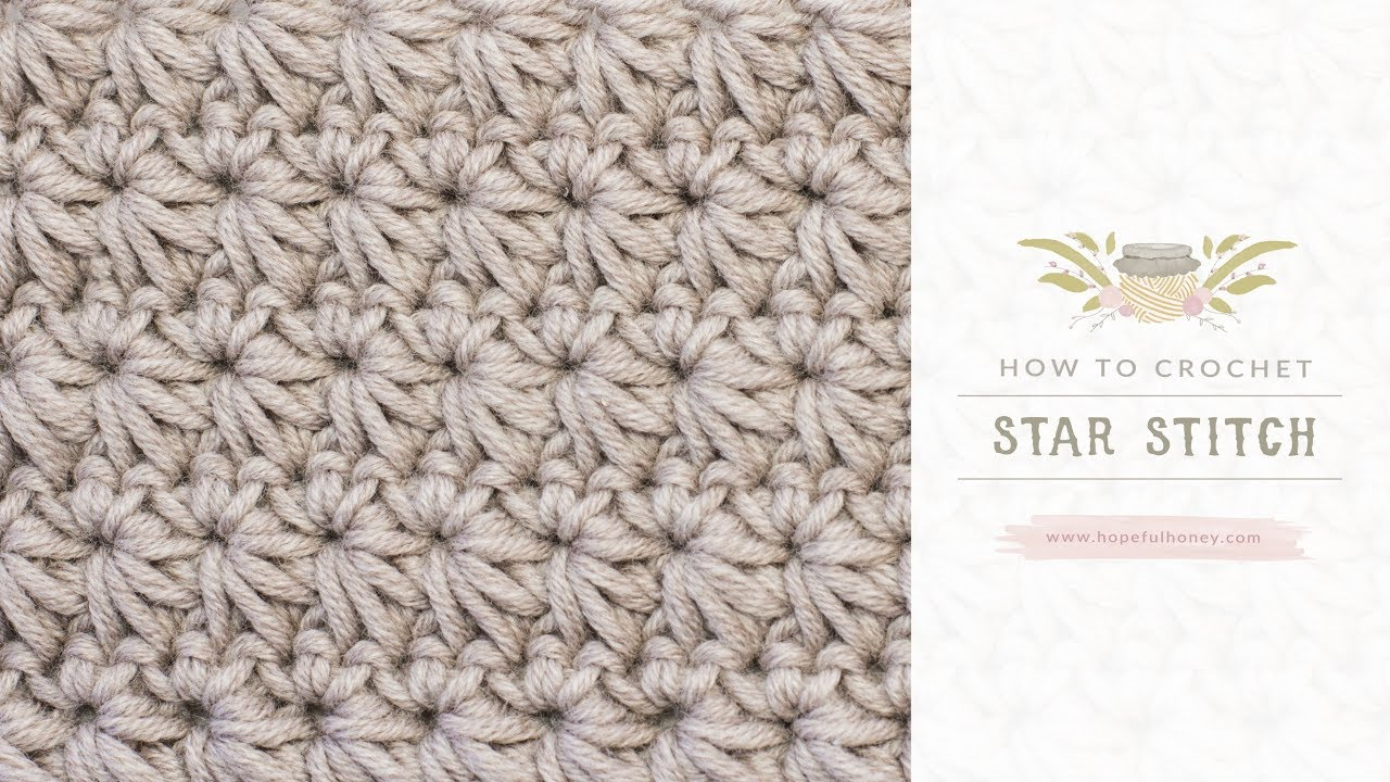 How To Crochet The Star Stitch Easy Tutorial By Hopeful Honey