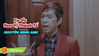 Tạ Ơn Tam Vị Thánh Tổ | NGUYỄN MINH ANH | Official MV