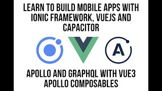 Apollo And GraphQL with Vue3 Apollo Composables in Ionic Framework