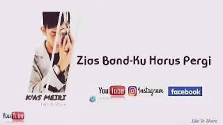 Video Zias Band-Ku Harus Pergi【OFFICIAL MV】 download MP3, 3GP, MP4, WEBM, AVI, FLV Juli 2018